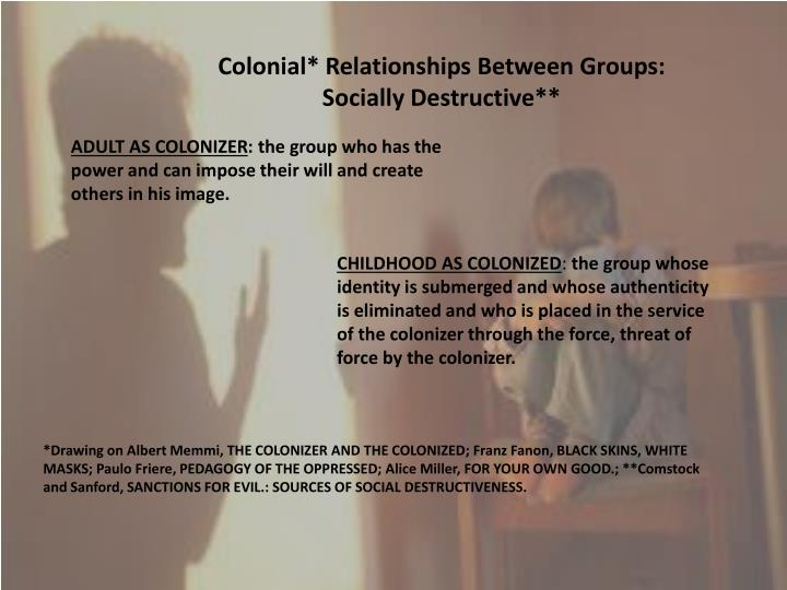 Colonial* Relationships Between Groups: