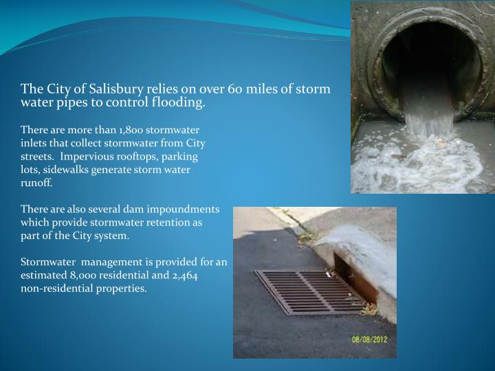 The City of Salisbury relies on over 60 miles of storm water pipes to control flooding.
