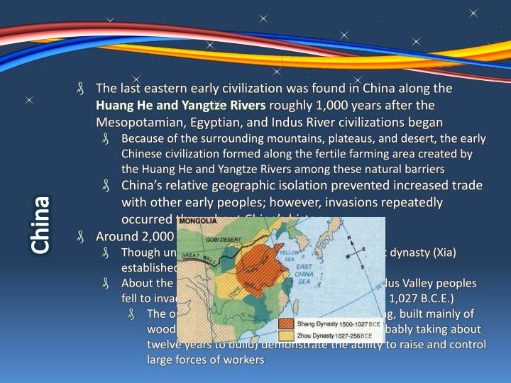 The last eastern early civilization was found in China along the