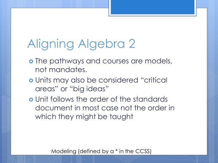 Aligning Algebra 2