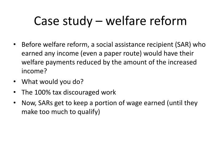 Case study – welfare reform