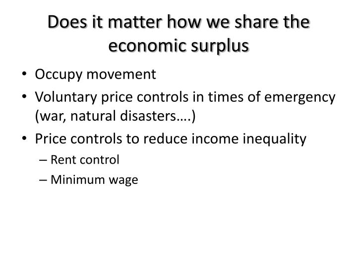Does it matter how we share the economic surplus
