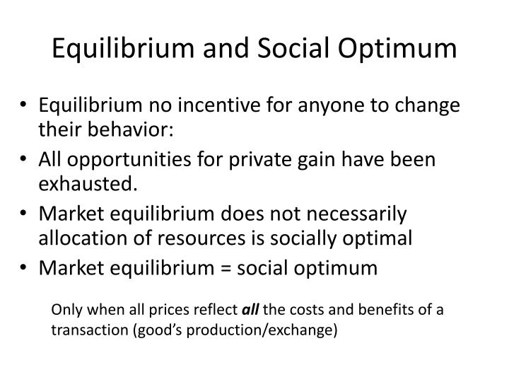 Equilibrium and Social Optimum