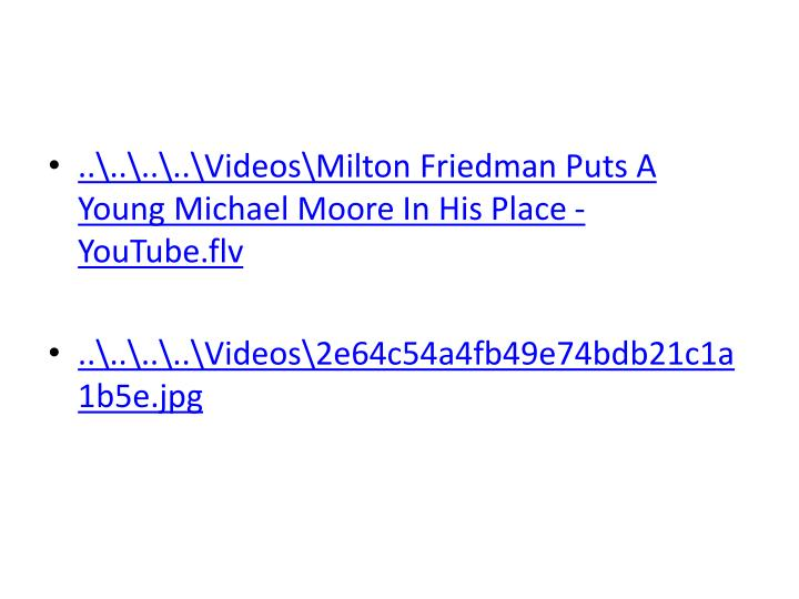 ..\..\..\..\Videos\Milton Friedman Puts A Young Michael Moore In His Place -