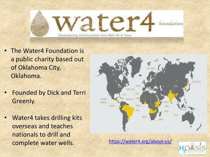 The Water4 Foundation is a public charity based out of Oklahoma City, Oklahoma.