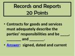records and reports 20 points