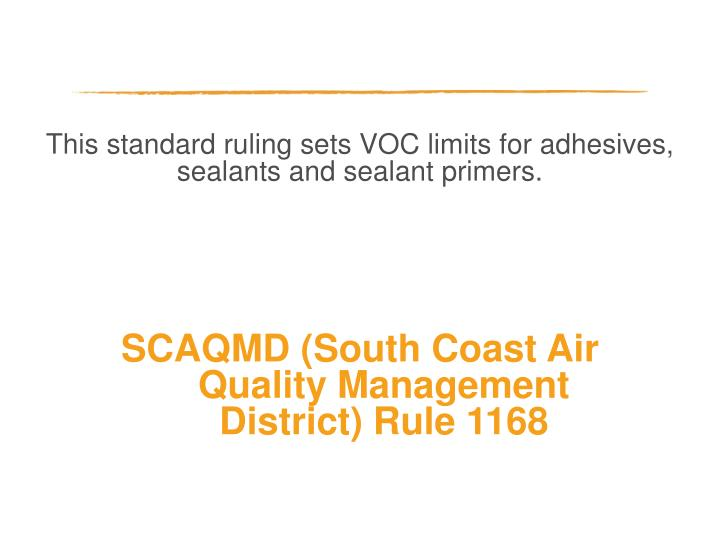 This standard ruling sets VOC limits for adhesives, sealants and sealant primers.
