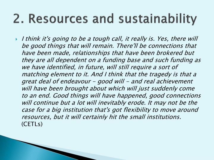 2. Resources and sustainability