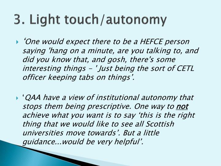 3. Light touch/autonomy