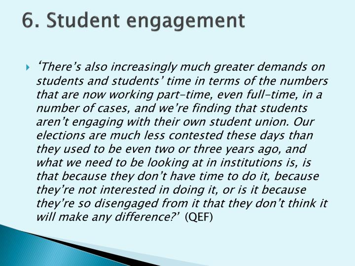 6. Student engagement