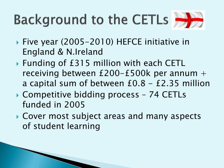 Background to the CETLs