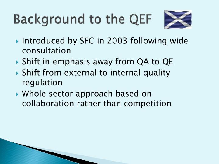 Background to the QEF