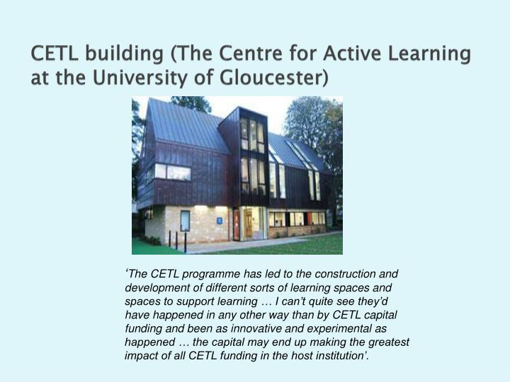 CETL building (The Centre for Active Learning at the University of Gloucester)