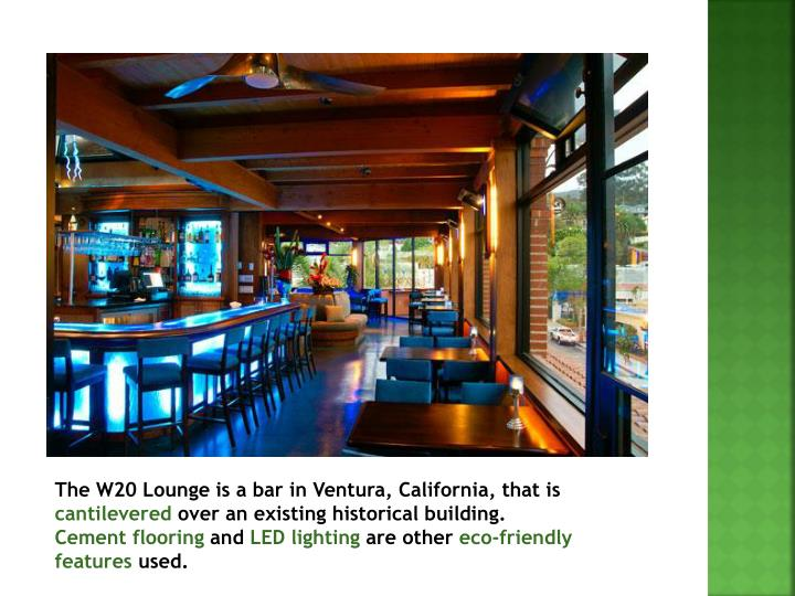 The W20 Lounge is a bar in Ventura, California, that is