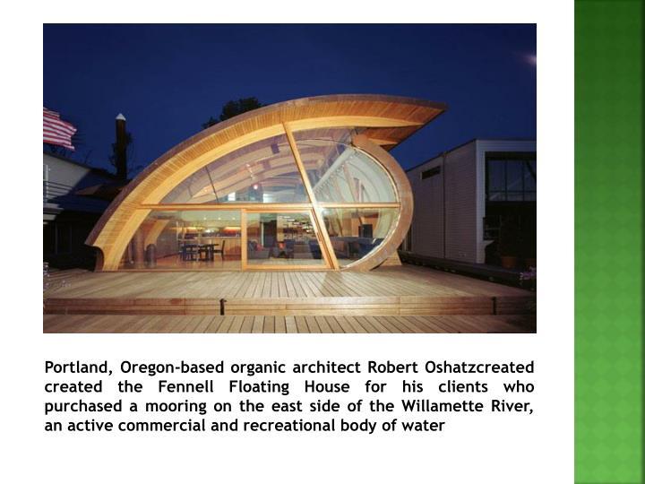 Portland, Oregon-based organic architect Robert