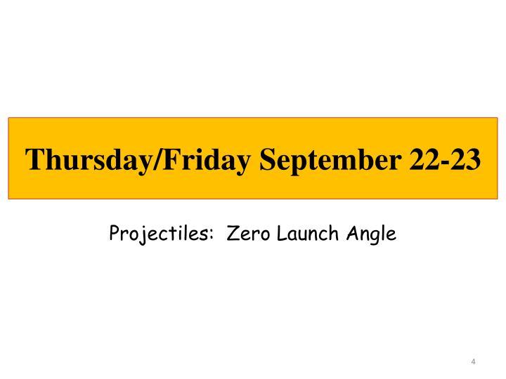 Thursday/Friday September 22-23