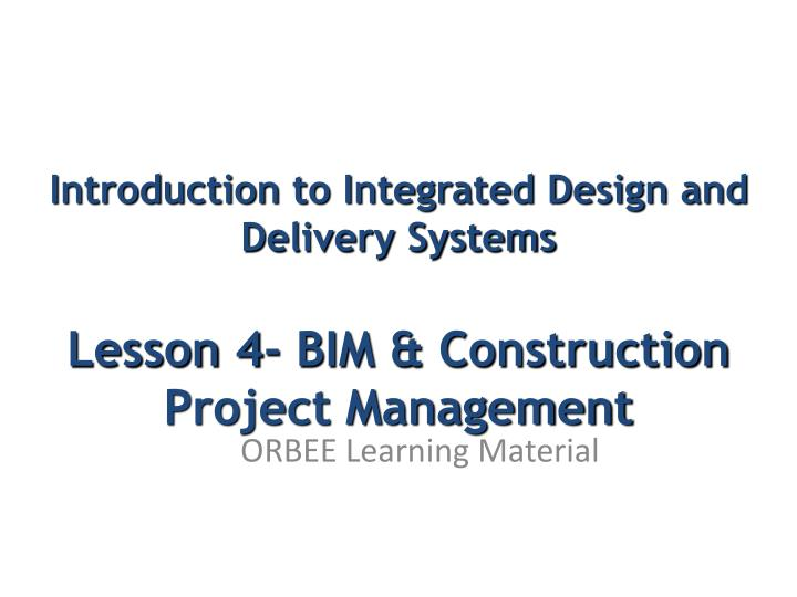 Introduction to Integrated Design and Delivery Systems