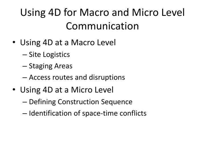 Using 4D for Macro and Micro Level Communication