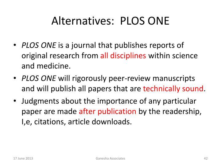 Alternatives:  PLOS ONE