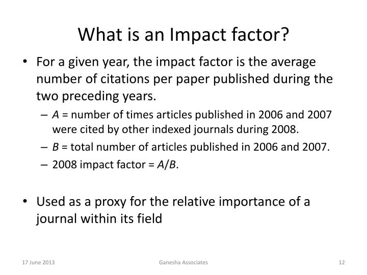 What is an Impact factor?