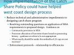 how implementation of the catch share policy could have helped west coast design process