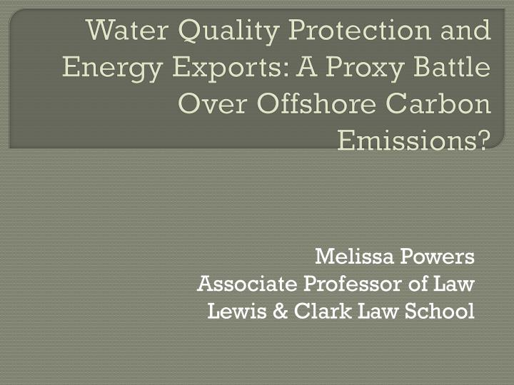 Water Quality Protection and Energy Exports: A Proxy Battle O
