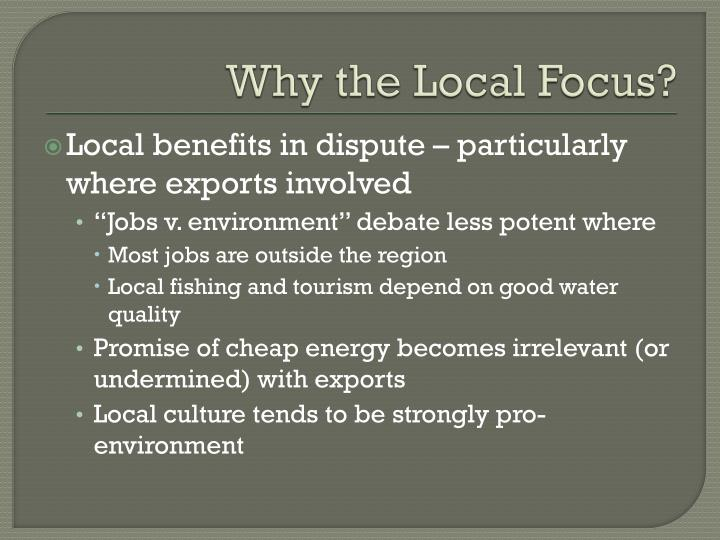 Why the Local Focus?