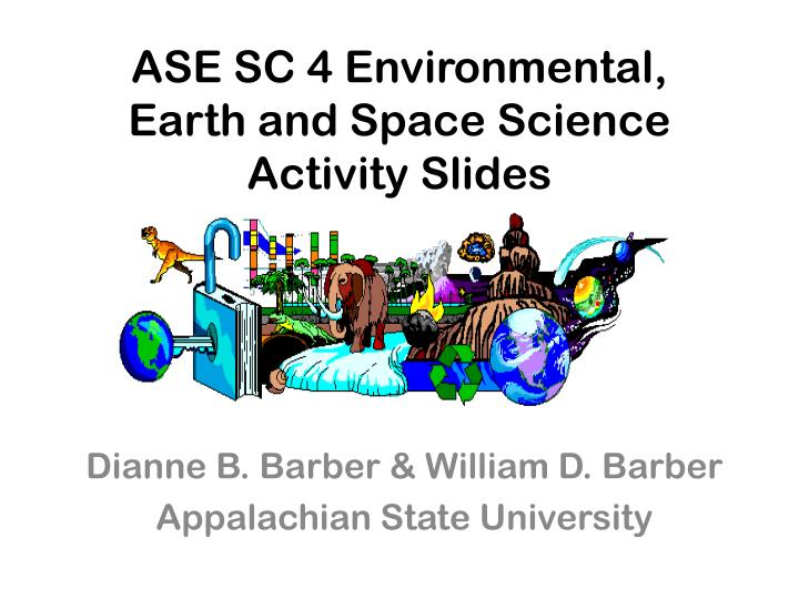 ASE SC 4 Environmental, Earth and Space Science