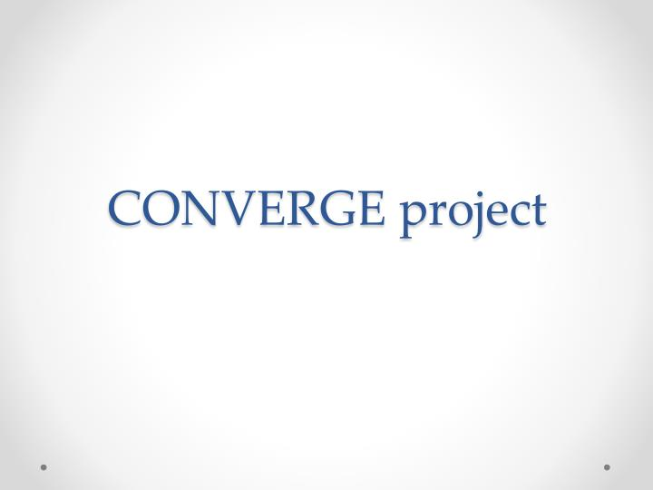 CONVERGE project