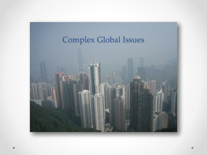 Complex Global Issues