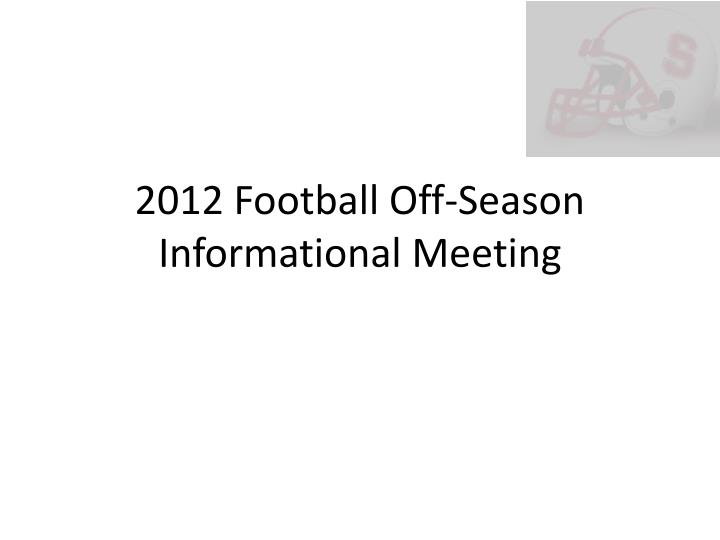 2012 football off season informational meeting