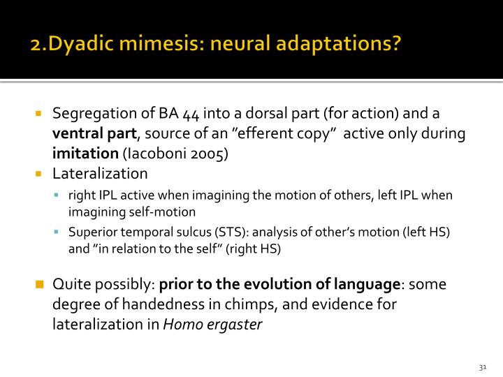 2.Dyadic mimesis: neural adaptations?