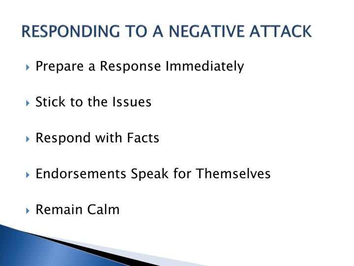 RESPONDING TO A NEGATIVE ATTACK