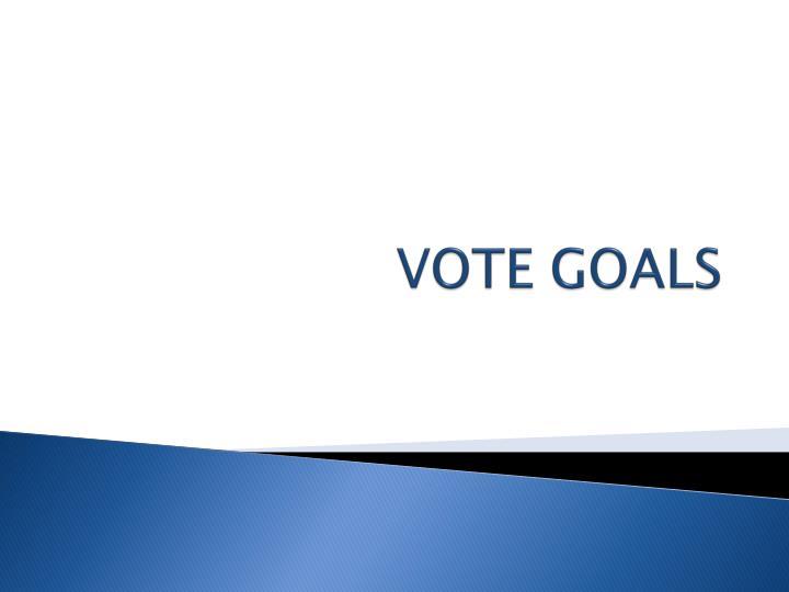 VOTE GOALS