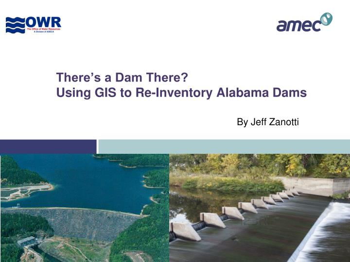 There s a dam there using gis to re inventory alabama dams