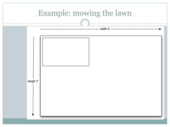 Example: mowing the lawn