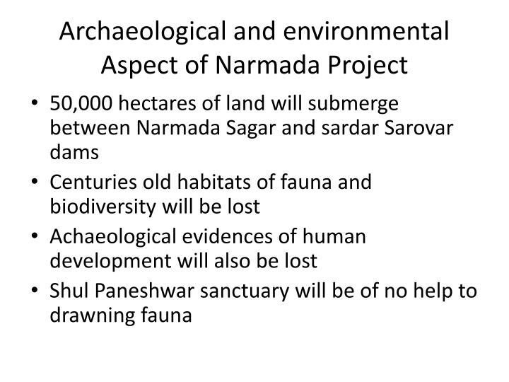 Archaeological and environmental Aspect of Narmada Project