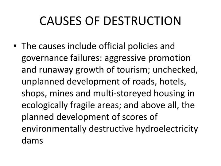 CAUSES OF DESTRUCTION