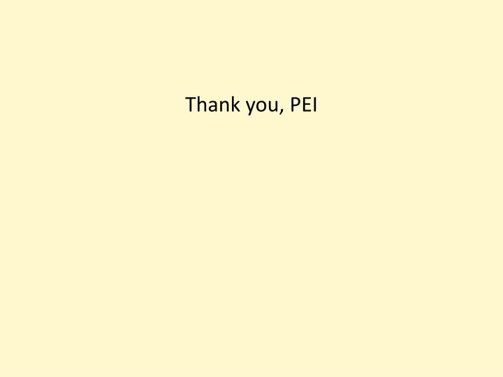 Thank you, PEI