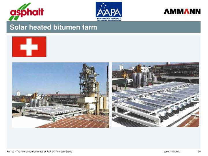 Solar heated bitumen farm