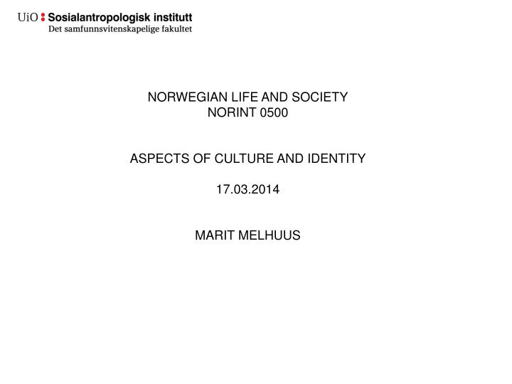 NORWEGIAN LIFE AND SOCIETY