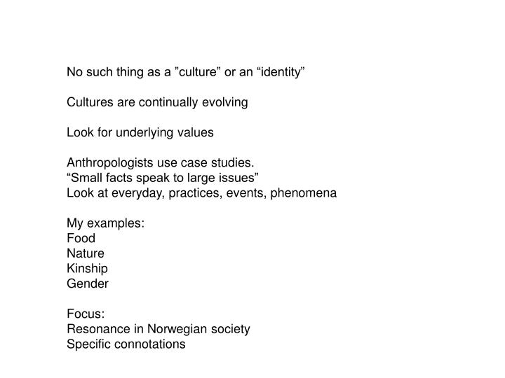 "No such thing as a ""culture"" or an ""identity"""