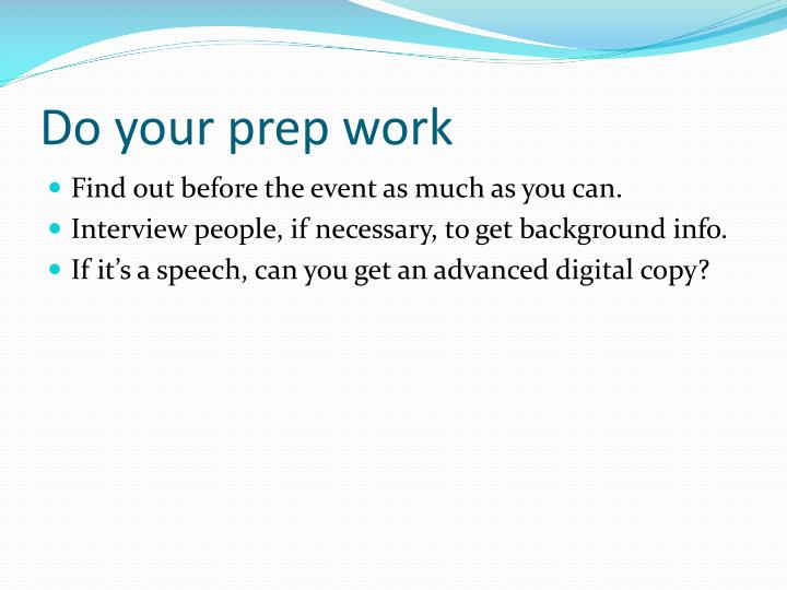 Do your prep work