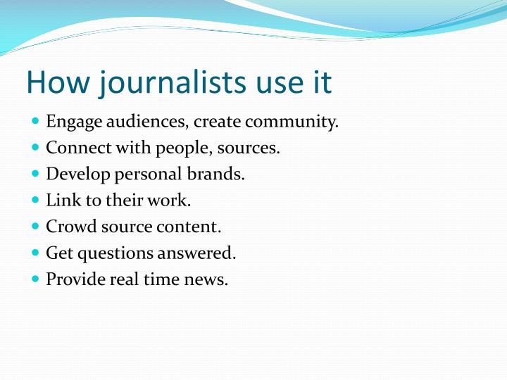 How journalists use it