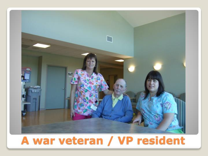 A war veteran vp resident