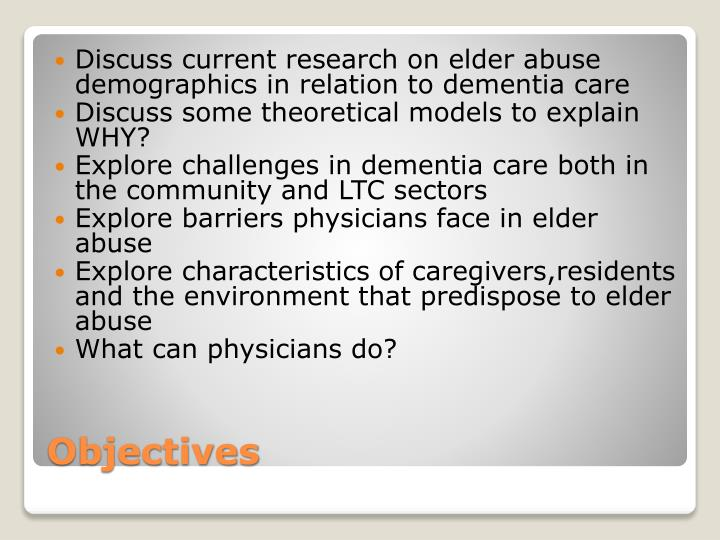 Discuss current research on elder abuse demographics in relation to dementia care