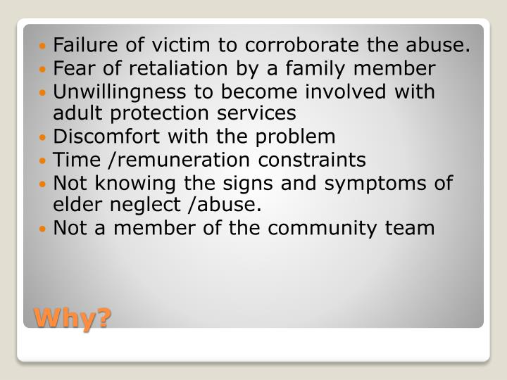 Failure of victim to corroborate the abuse.