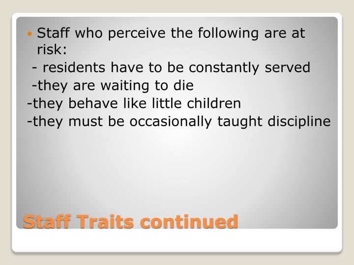 Staff who perceive the following are at risk: