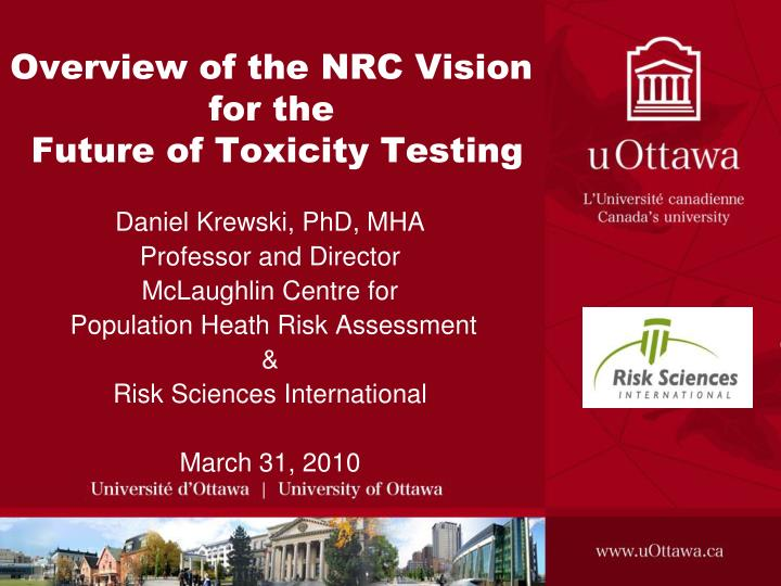 Overview of the nrc vision for the future of toxicity testing