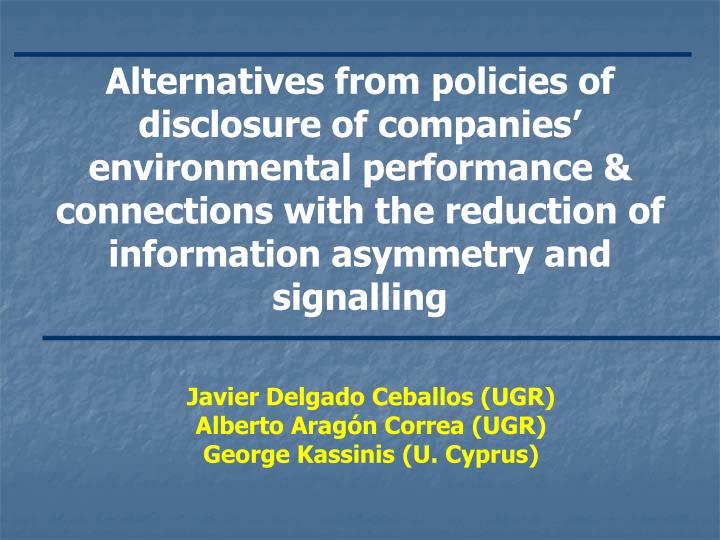 Alternatives from policies of disclosure of companies' environmental performance & connections with the reduction of information asymmetry and signalling